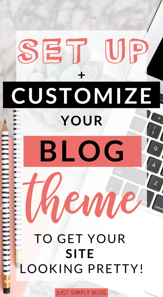 Making your blog come to life by picking a theme and customizing the colors, layout, & content for your site will take time. Here are some tips to get you started